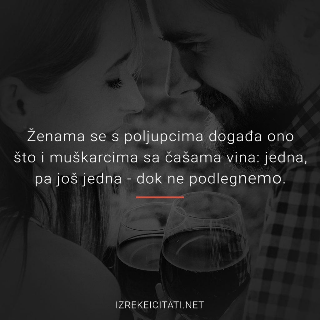 Ženama se s poljupcima događa ono što i muškarcima sa čašama vina: jedna, pa još jedna - dok ne podlegnemo.